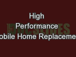 High Performance Mobile Home Replacement