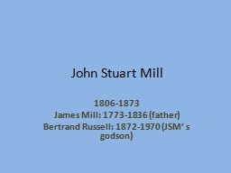 John Stuart Mill PowerPoint PPT Presentation