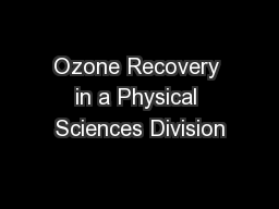 Ozone Recovery in a Physical Sciences Division