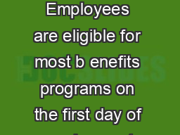 BELGIUM BENEFITS SUMMARY BLUE COLLAR WORKERS Employees are eligible for most b enefits programs on the first day of employment Public h olidays   paid public holidays per year