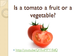 Is a tomato a fruit or a vegetable? PowerPoint PPT Presentation