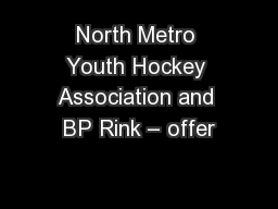 North Metro Youth Hockey Association and BP Rink – offer