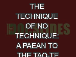 CHAPTER NINETEEN THE TECHNIQUE OF NO TECHNIQUE: A PAEAN TO THE TAO-TE
