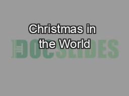 Christmas in the World PowerPoint PPT Presentation