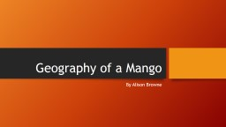 Geography of a Mango