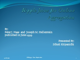 Ripple Joins for Online Aggregation PowerPoint PPT Presentation