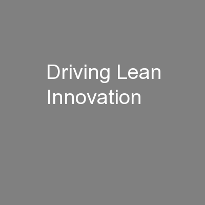 Driving Lean Innovation PowerPoint PPT Presentation