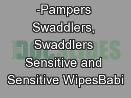 - More -Pampers Swaddlers, Swaddlers Sensitive and Sensitive WipesBabi