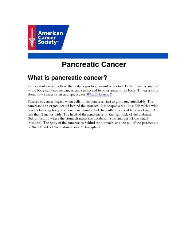 Pancreatic Cancer What is pancreatic cancer? Cancer starts when cells
