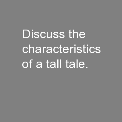 Discuss the characteristics of a tall tale.
