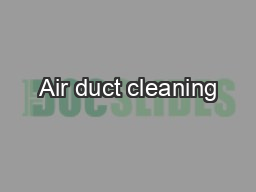 Air duct cleaning PDF document - DocSlides