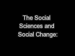 The Social Sciences and Social Change: PowerPoint PPT Presentation