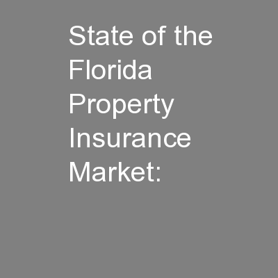 State of the Florida Property Insurance Market: