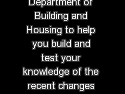 The following quiz has been developed by the Department of Building and Housing to help you build and test your knowledge of the recent changes to the Residential Tenancies Act