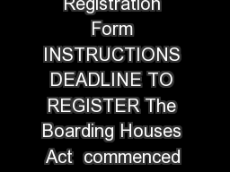 Boarding House Registration Form INSTRUCTIONS DEADLINE TO REGISTER The Boarding Houses Act  commenced on  January