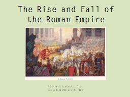 The Rise and Fall of the Roman Empire PowerPoint PPT Presentation