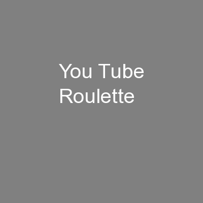 You Tube Roulette