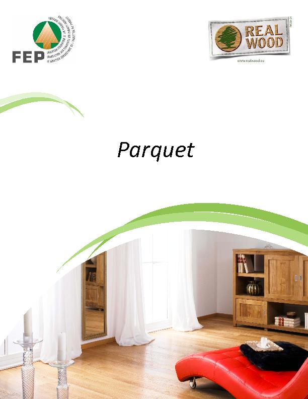 Parquet is a wood product especially manufactured for flooring purpose