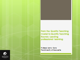 From the Quality Teaching  model to Quality Teaching Rounds PowerPoint PPT Presentation