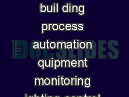 INDUSTRIAL Product Overview Energy harvesting a pplications x Industrial and buil ding process automation quipment monitoring ighting control x Civil infrastructure monitoring ridge structural integ