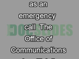 BOMB THREAT CALL SHEET Report call immediately as an emergency  call  The Office of Communications   is o fficially responsible for responding to all inquiries from the media