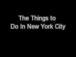 The Things to Do In New York City