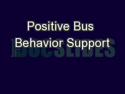 Positive Bus Behavior Support PowerPoint PPT Presentation