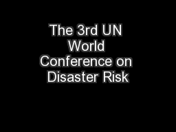 The 3rd UN World Conference on Disaster Risk