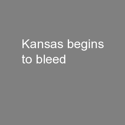 Kansas begins to bleed