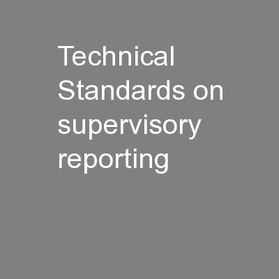 Technical Standards on supervisory reporting PowerPoint PPT Presentation