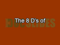The 8 D's of