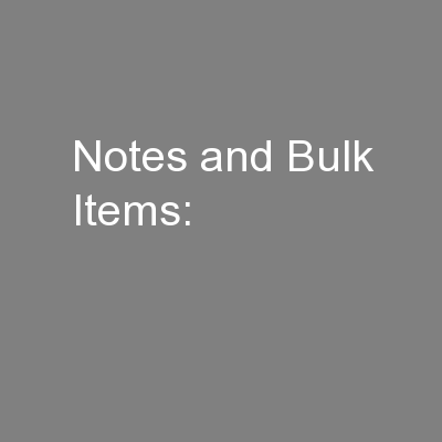 Notes and Bulk Items: