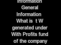Bonus Information General Information  What is  t W generated under With Profits fund of the company