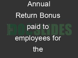 The Payment of Bonus Rules  F O R M D See Rule  Annual Return Bonus paid to employees for the accounting year ending on the