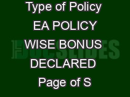 APR DATE  Type of Policy  EA POLICY WISE BONUS DECLARED Page of S PowerPoint PPT Presentation