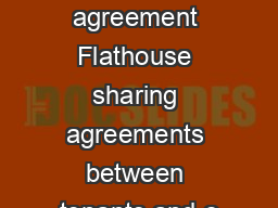 Flathouse  sharing agreement Flathouse sharing agreements between tenants and o