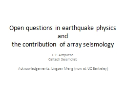 Open questions in earthquake physics PowerPoint PPT Presentation