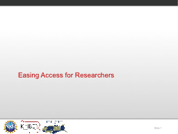 Easing Access for Researchers