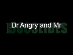 Dr Angry and Mr PDF document - DocSlides