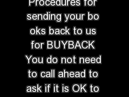 WSU Online DDP Book Buyback Procedures for sending your bo oks back to us for BUYBACK You do not need to call ahead to ask if it is OK to send books back for buyback