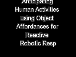Anticipating Human Activities using Object Affordances for Reactive Robotic Resp