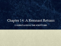 Chapter 14: A Remnant Returns