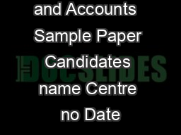 Bookkeeping and Accounts  Sample Paper Candidates name Centre no Date