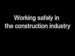 Working safely in the construction industry