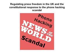 Regulating press freedom in the UK and the constitutional r