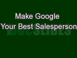 Make Google Your Best Salesperson