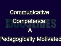 Communicative Competence: A Pedagogically Motivated