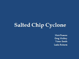 Salted Chip Cyclone