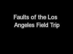 Faults of the Los Angeles Field Trip