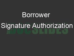 Borrower Signature Authorization